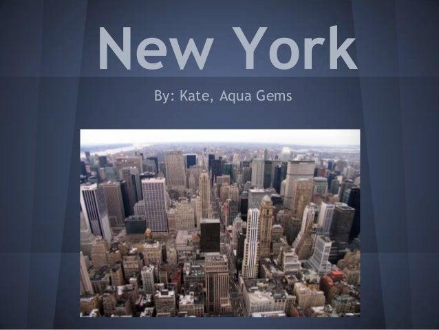 New York By: Kate, Aqua Gems