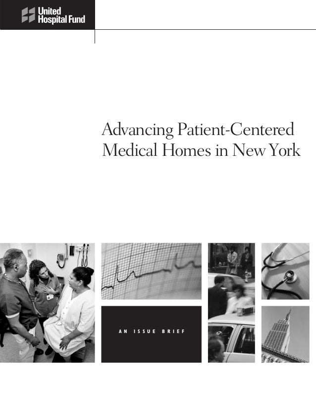 Advancing Patient-Centered Medical Homes in New York  A N  I S S U E  B R I E F