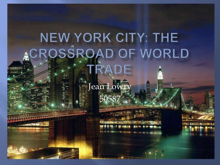 New York City: The Crossroad of World Trade<br />Jean Lowry<br />50587<br />