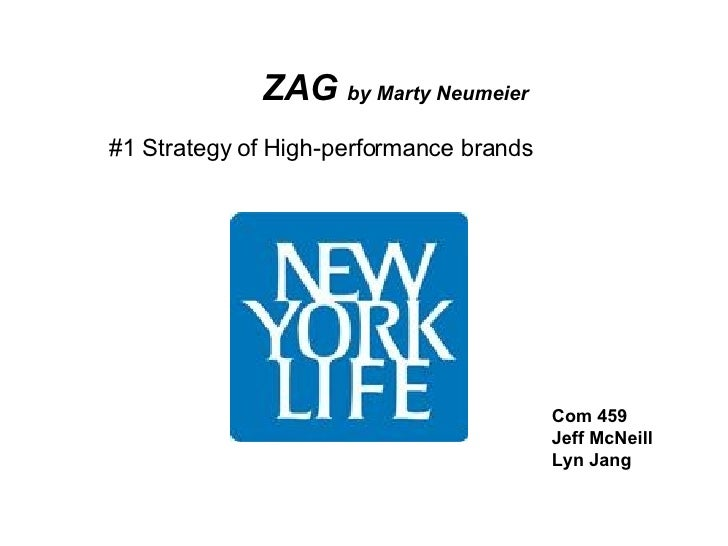 ZAG  by Marty Neumeier #1 Strategy of High-performance brands Com 459 Jeff McNeill Lyn Jang