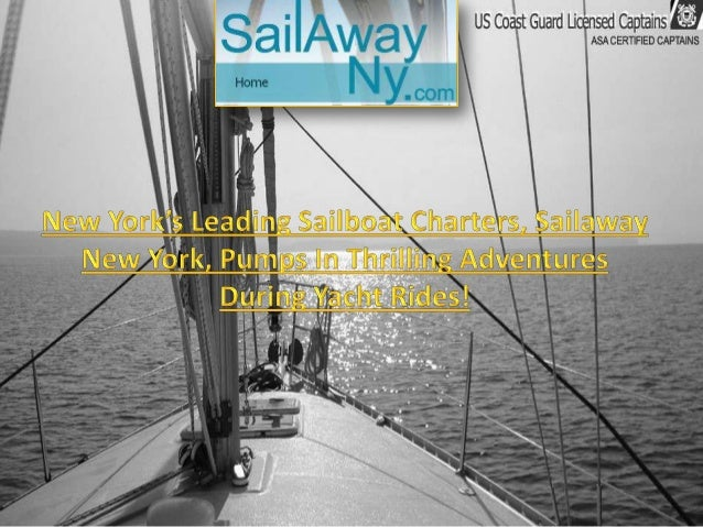 One of the USA's most prominent charters, Sailaway New York, serving New York and New Jersey, today announced that it will...