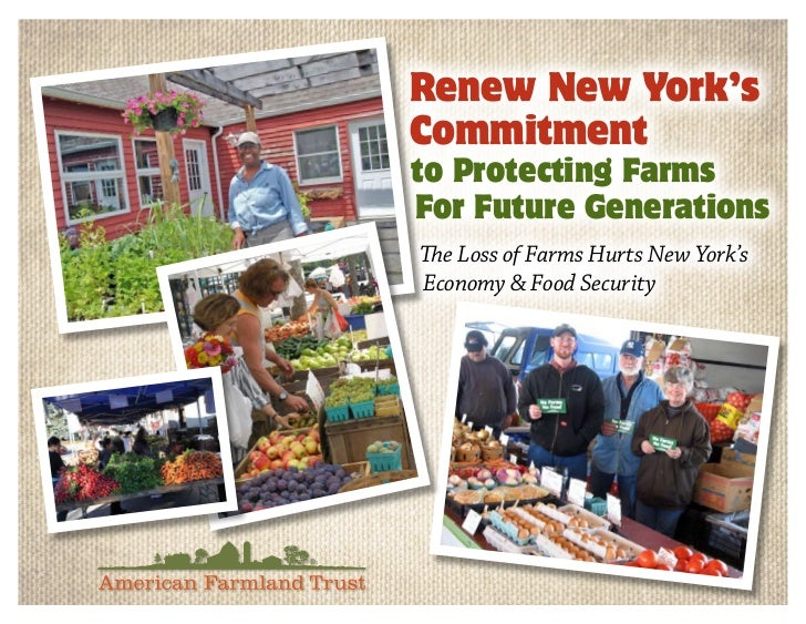 Renew New York'sCommitmentto Protecting FarmsFor Future GenerationsThe Loss of Farms Hurts New York'sEconomy & Food Security