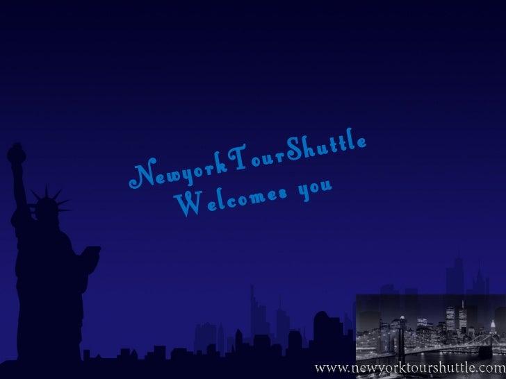 NewyorkTourShuttle Welcomes you