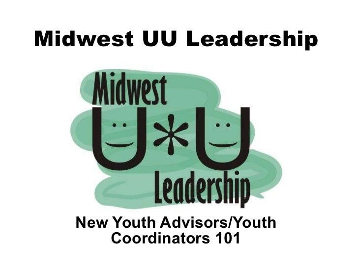 Midwest UU Leadership New Youth Advisors/Youth Coordinators 101