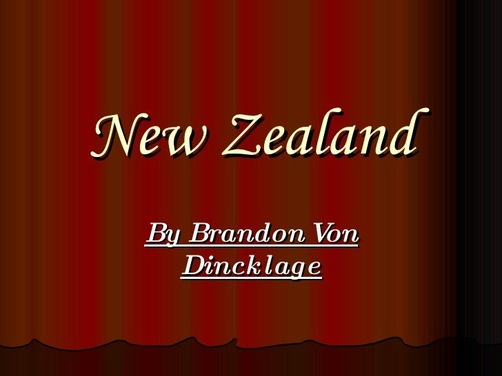 New Zealand By Brandon Von Dincklage