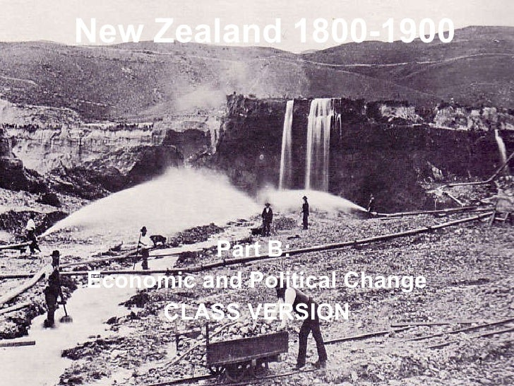 New Zealand 1800-1900 Part B:  Economic and Political Change CLASS VERSION