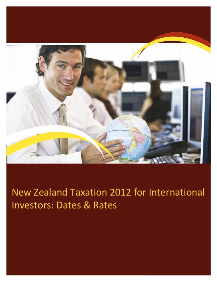 New Zealand Taxation 2012 for Internationalinvestors: Dates & Rates