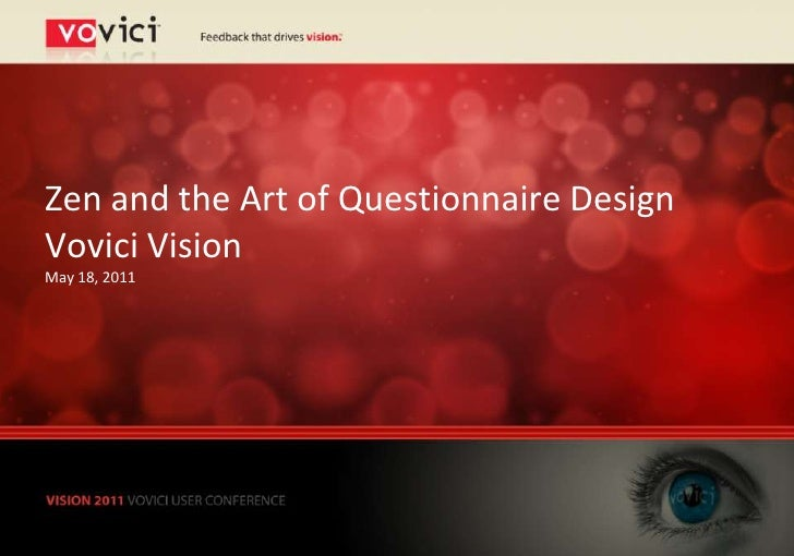 Zen and the Art of Questionnaire DesignVovici VisionMay 18, 2011