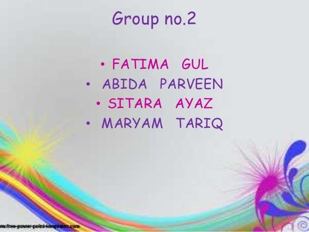 Group no.2• FATIMA GUL• ABIDA PARVEEN• SITARA AYAZ• MARYAM TARIQ