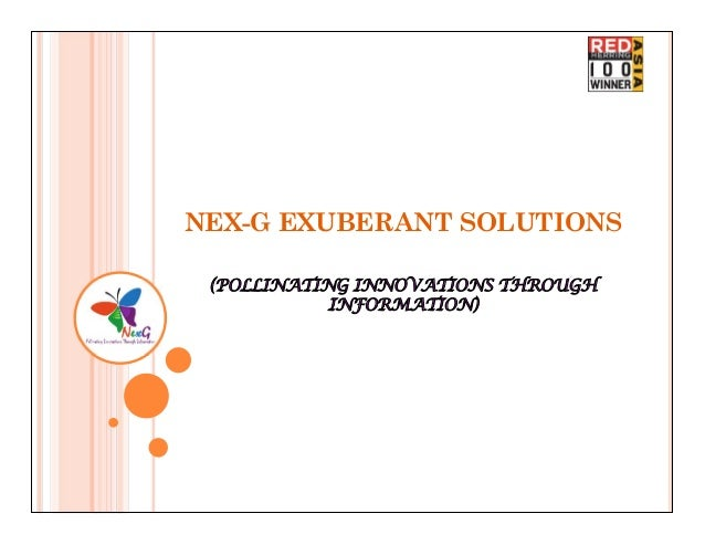 NEX-G EXUBERANT SOLUTIONS (POLLINATING INNOVATIONS THROUGH            INFORMATION)