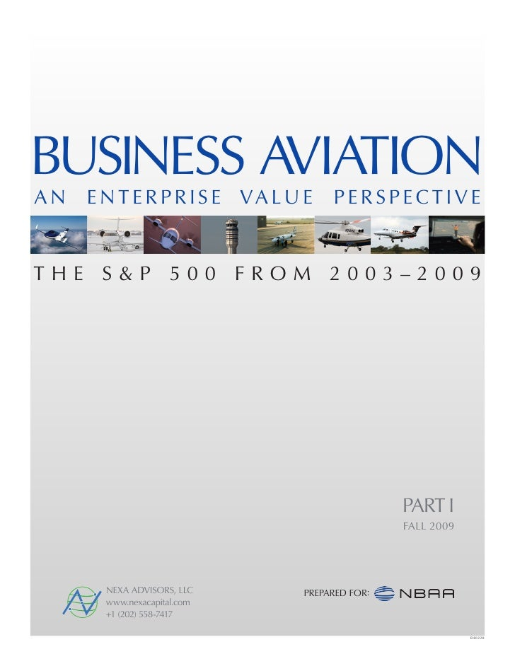 BUSINESS AVIATION AN   E N T E R P R I S E VA L U E   PERSPECTIVE   THE S&P 500 FROM 2003–2009                            ...