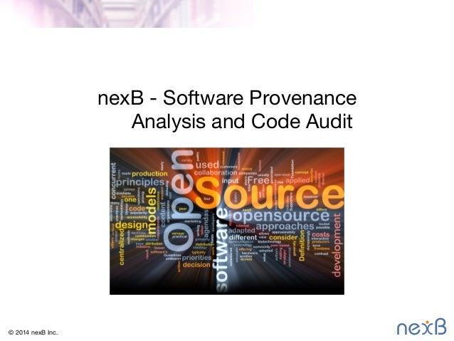 nexB - Software Provenance  Analysis and Code Audit  © 2014 nexB Inc.