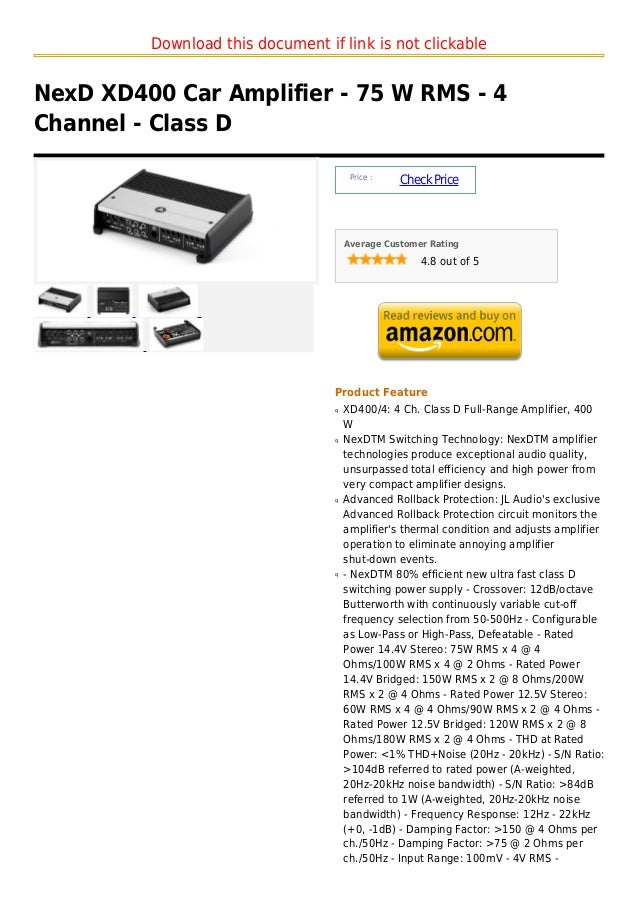 Download this document if link is not clickableNexD XD400 Car Amplifier - 75 W RMS - 4Channel - Class D                   ...