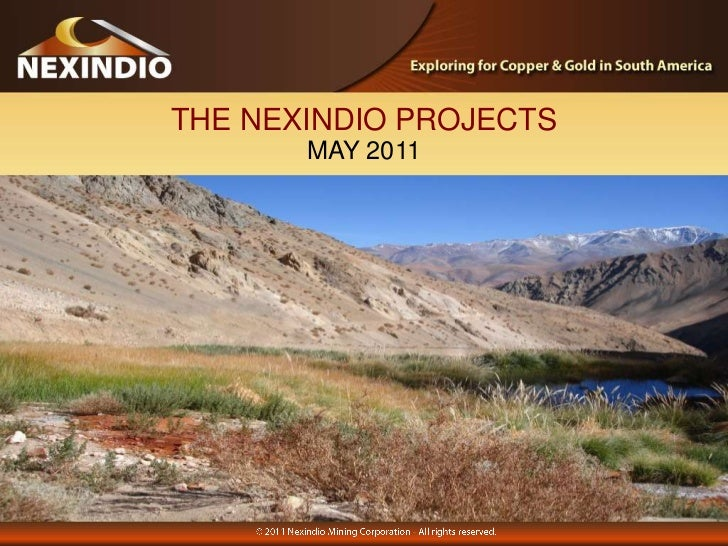 THE NEXINDIO PROJECTS<br />MAY 2011<br />© 2011 Nexindio Mining Corporation - All rights reserved.<br />