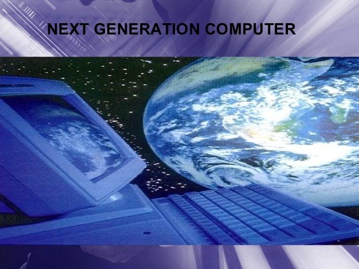 NEXT GENERATION COMPUTER