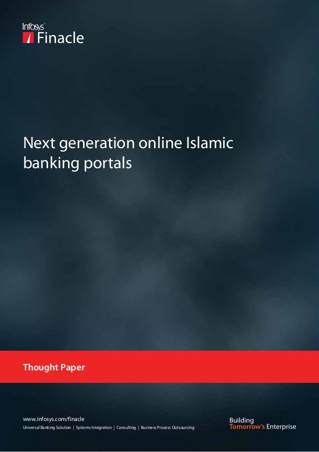 Next generation online Islamicbanking portalsThought Paperwww.infosys.com/finacleUniversal Banking Solution | Systems Inte...