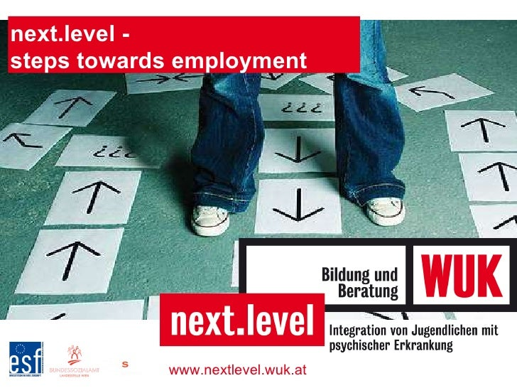 next.level -  steps towards employment www.nextlevel.wuk.at