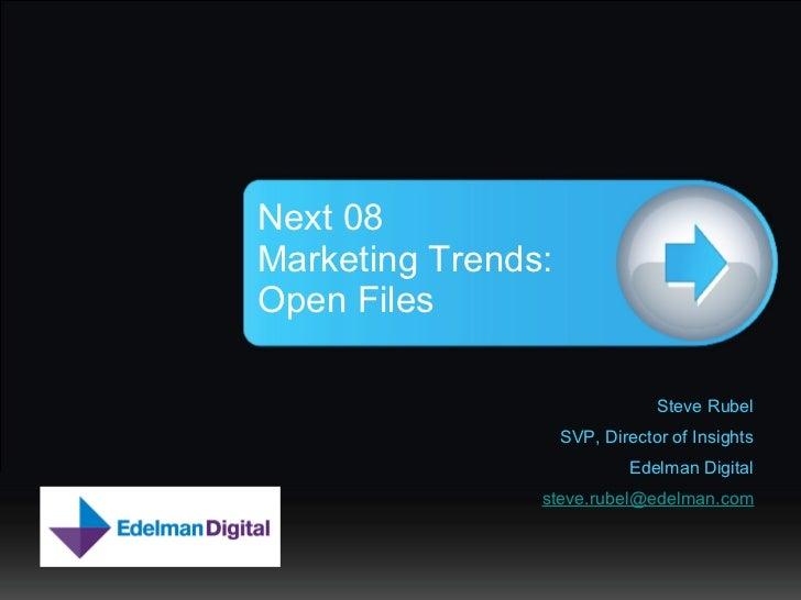 <ul><li>Steve Rubel </li></ul><ul><li>SVP, Director of Insights </li></ul><ul><li>Edelman Digital </li></ul><ul><li>[email...