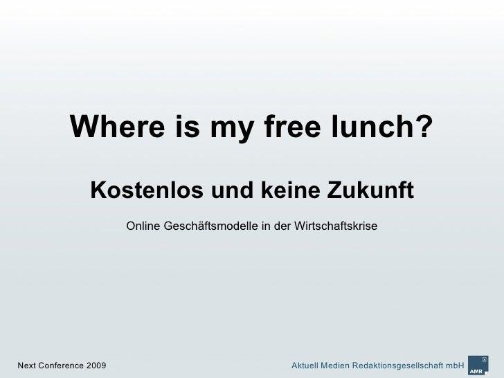 Where is my free lunch?                 Kostenlos und keine Zukunft                        Online Geschäftsmodelle in der ...