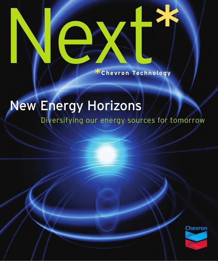 Next                                        *                  * C h ev r o n Te c h n o l o g yNew Energy Horizons    Div...