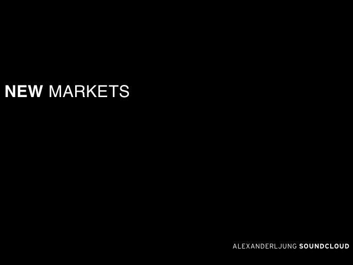 NEW MARKETS                   ALEXANDERLJUNG SOUNDCLOUD