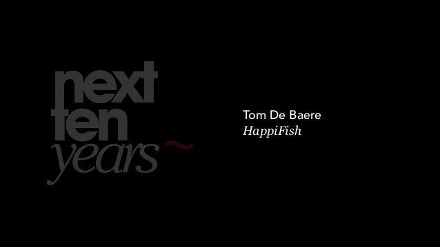Tom De Baere @ the next 10 years in employer marketing