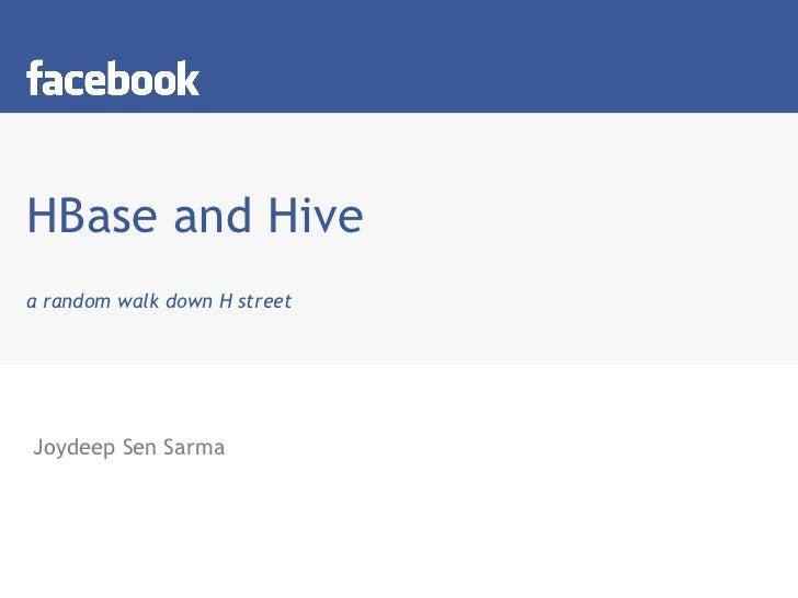 HBase and Hive a random walk down H street Joydeep Sen Sarma