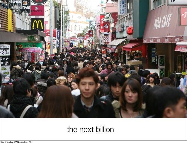 the next billion Wednesday, 27 November, 13