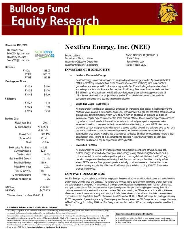 STOCK REPORT  NextEra Energy, Inc. (NEE)  December 10th, 2013 Ms. Jenna Ecker Ecke0204@d.umn.edu Ms Ashley Boecker Boeck06...