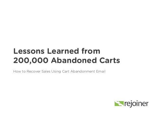Lessons Learned from 200,000 Abandoned Carts How to Recover Sales Using Cart Abandonment Email