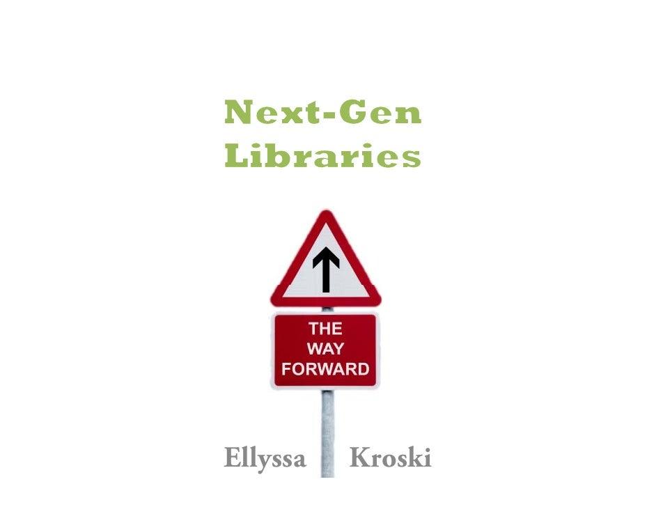 Next-Gen Libraries