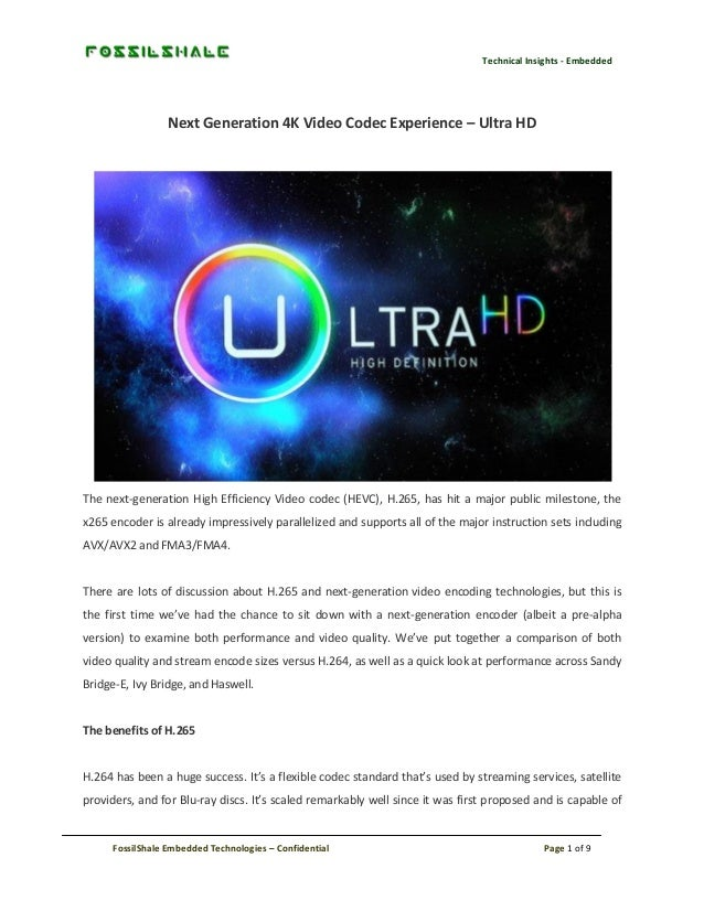 Technical Insights - Embedded  Next Generation 4K Video Codec Experience – Ultra HD  The next-generation High Efficiency V...