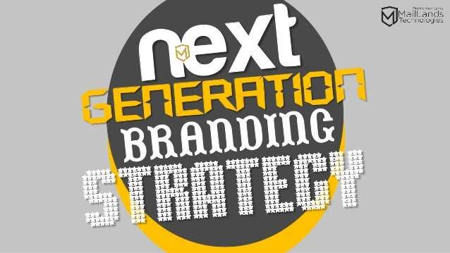 Next Generation Branding Strategy