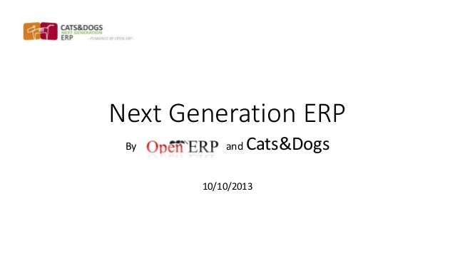 Next Generation ERP By and Cats&Dogs 10/10/2013