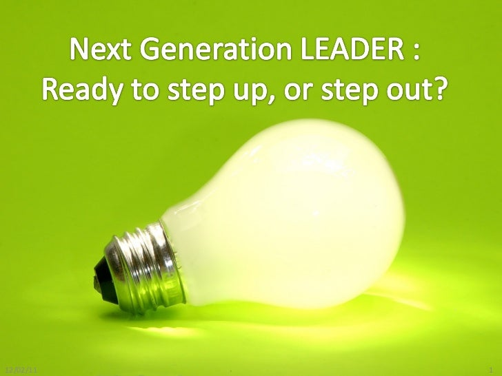 Next generation leader ...........