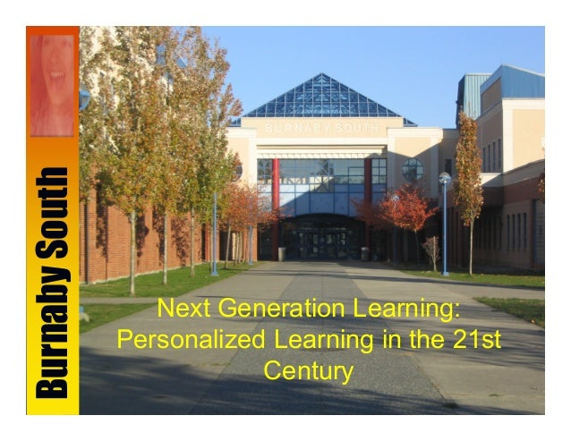 BurnabySouth Next Generation Learning: Personalized Learning in the 21st Century