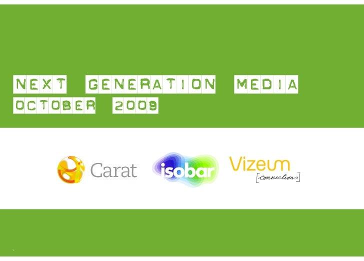 Next   Generation   Media October   2009     1                        Property of Aegis Media. All rights reserved.