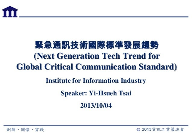 Next generation tech trend for global critical communication standard