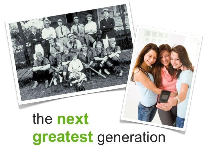 Next greatest generation 2011
