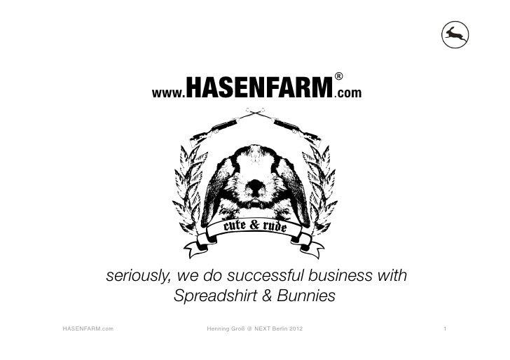 HASENFARM.com                                                            ®                 www.           seriously, we do...