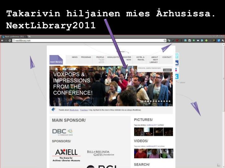 Takarivin hiljainen mies Århusissa.NextLibrary2011