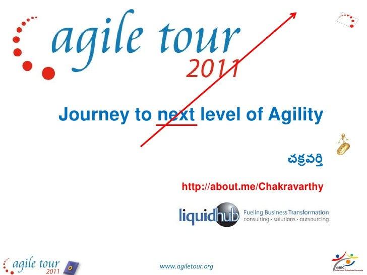 Journey to next level of Agility                                      చక్రవర్తి                  http://about.me/Chakravar...