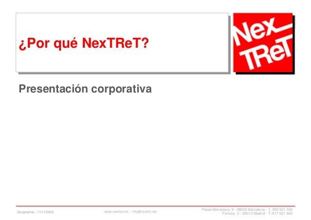 Paseo Bonanova, 9 - 08022 Barcelona - T. 932 541 530 Fortuny, 3 - 28010 Madrid - T. 917 021 645www.nextret.net - info@next...