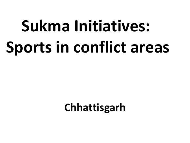 Sukma Initiatives: Sports in conflict areas Chhattisgarh