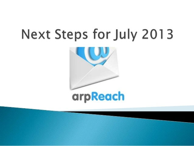 Welcome to Next Steps for July 2013! Next Steps is published at the Beginning of each month. Here's what we're looking at ...