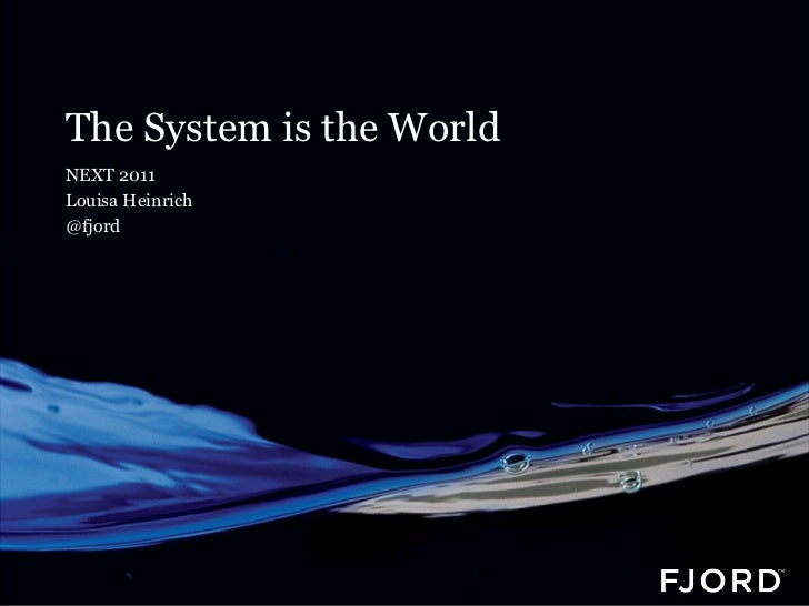 Fjord @ Next 11: The System is the World
