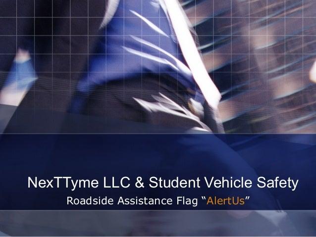 "NexTTyme LLC & Student Vehicle Safety     Roadside Assistance Flag ""AlertUs"""
