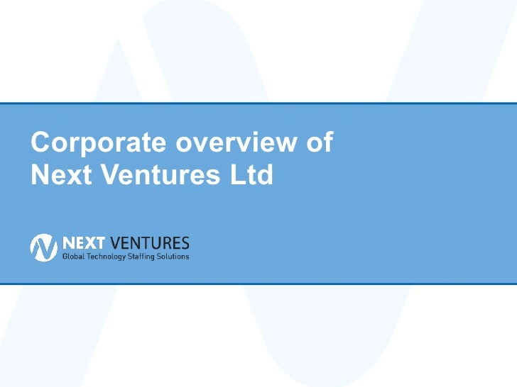 Corporate overview of  Next Ventures Ltd