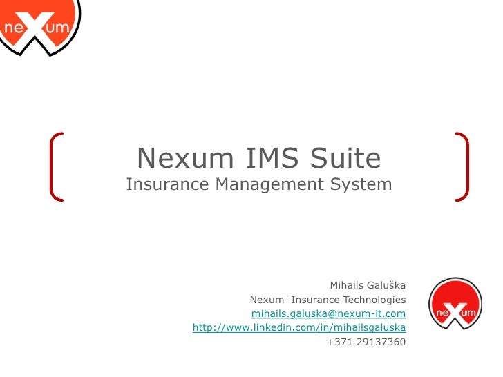 Nexum IMS Suite Insurance Management System                                     Mihails Galuška                 Nexum Insu...