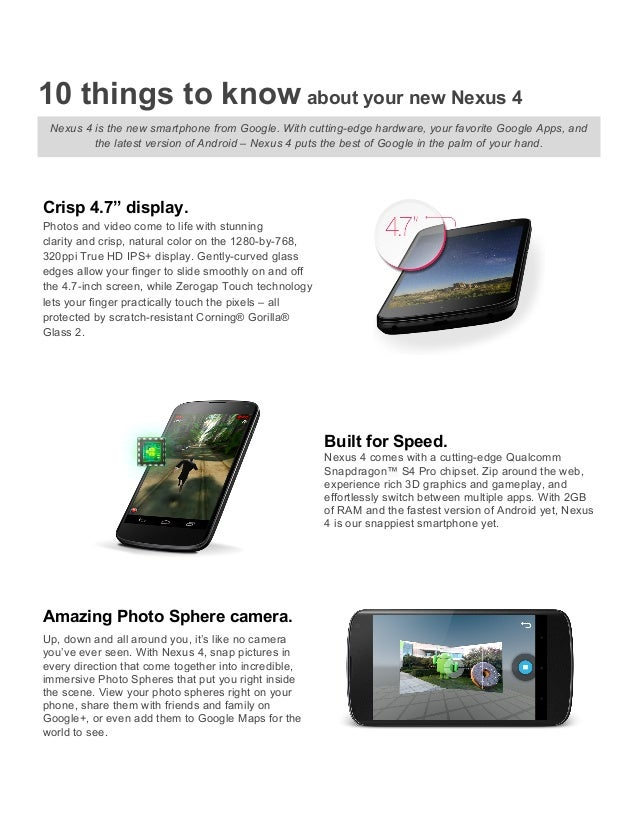 10 things to know about your new Nexus 4 Nexus 4 is the new smartphone from Google. With cutting-edge hardware, your favor...
